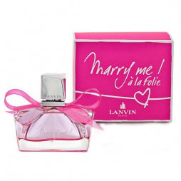 Lanvin Marry Me a La Folie / Ланвен Мерри Ми а Ля Фолие. Парфюмерная вода (eau de parfum - edp) и туалетные духи (parfum de toilette) женские